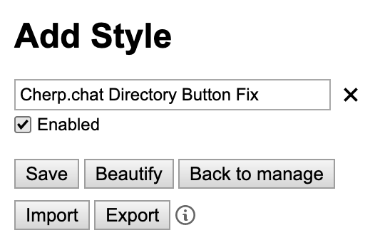 A screenshot of the sidebar of the Stylus page with 'Cherp.Chat Directory Button Fix' in the text box. The enable box is also checked.